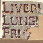 Liver! Lung! FR! (Live)