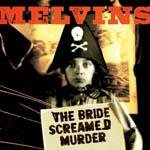 NR_Melvins_TheBrideScreamedMurder.jpg