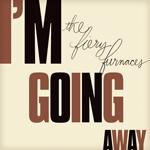 fiery-furnaces-im-going-away.jpg