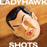 ladyhawkshots.jpg