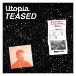 Utopia Teased